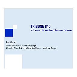 Tribune 840 : 25 ans de recherche en danse à l'UQAM