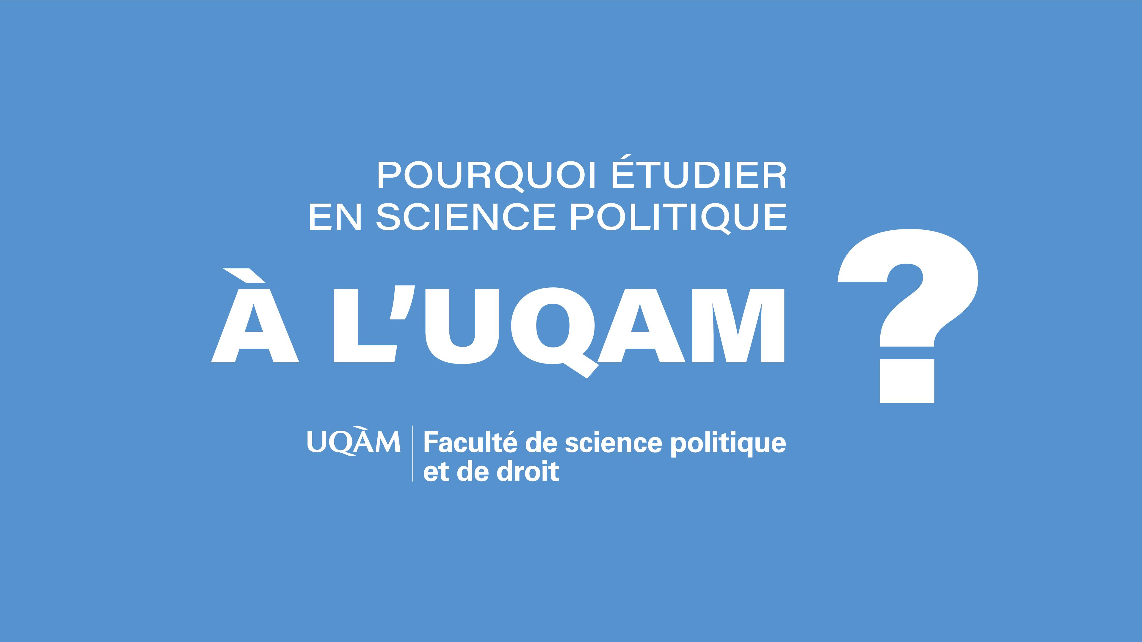 Pourquoi choisir la science politique à l'UQAM?