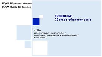 Tribune 840 : 25 ans de recherche en danse à l'UQAM - Capsule no.2